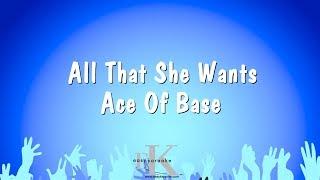 All That She Wants - Ace Of Base (Karaoke Version)
