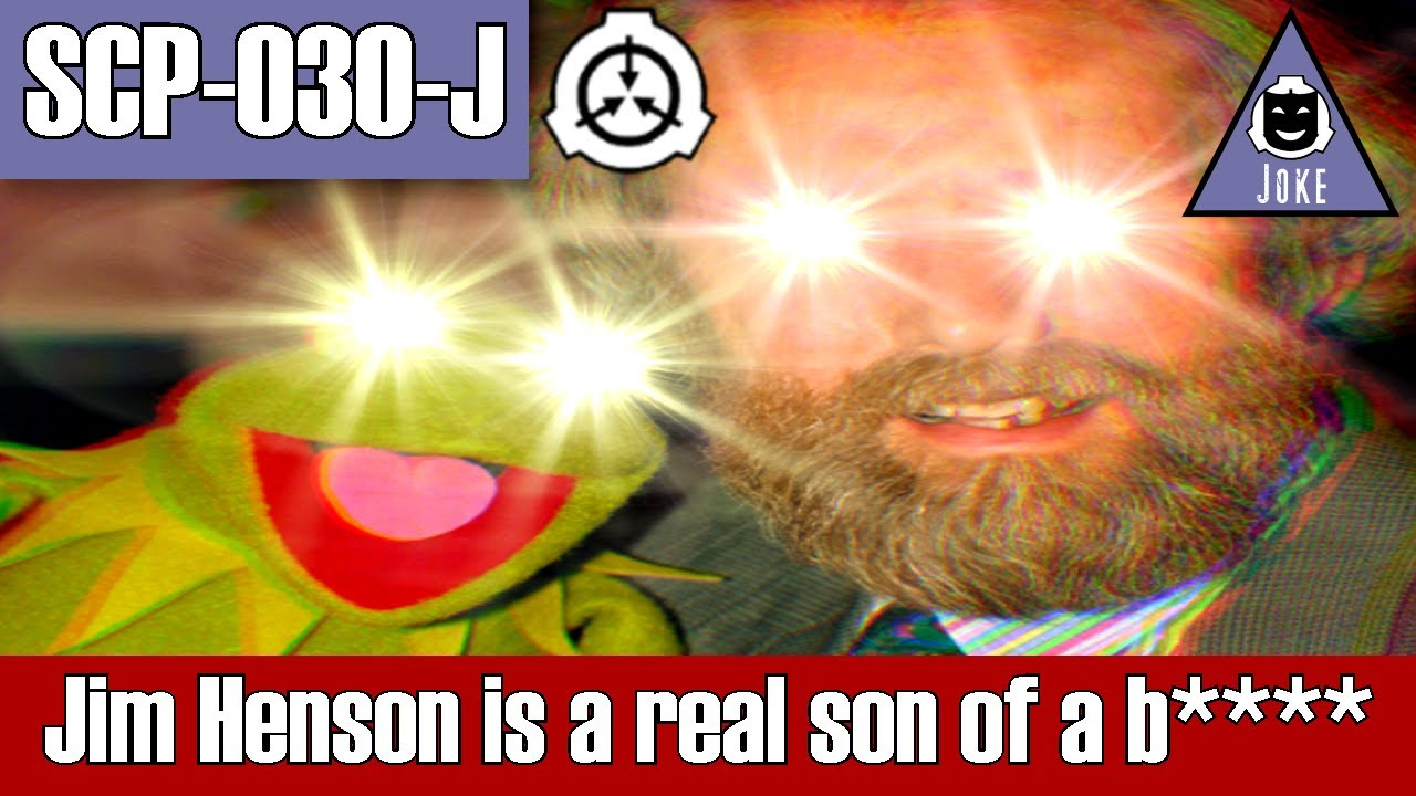 SCP-030-J Jim Henson is a real son of a b****   uncontained   joke scp