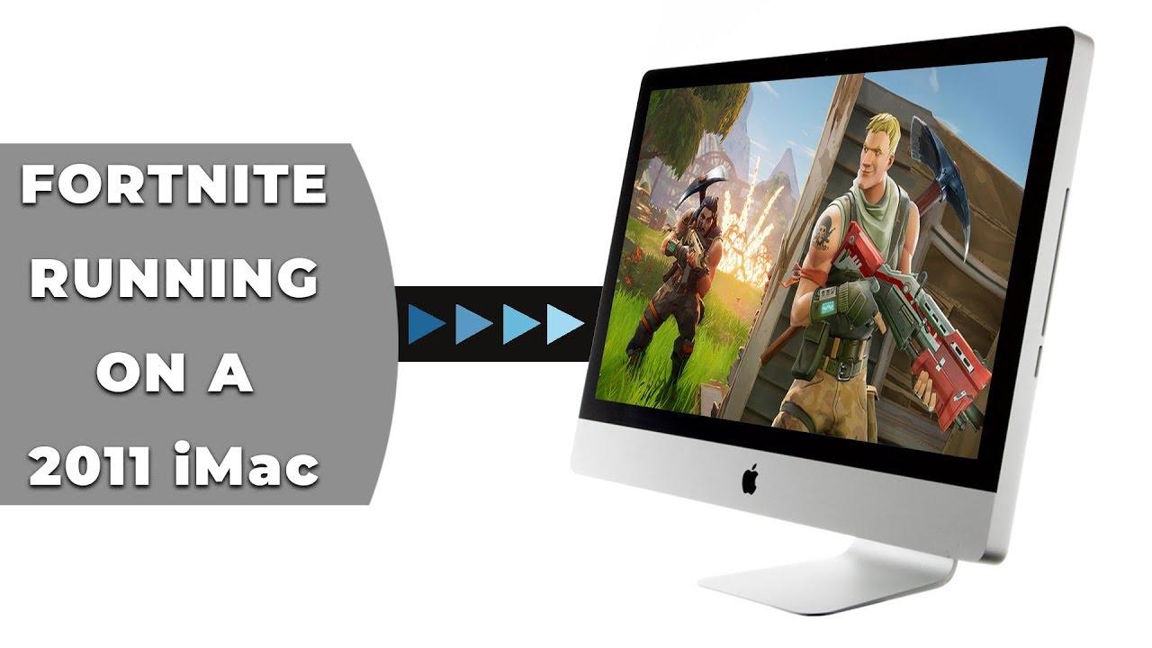 Fortnite on Mac - Running on a 2011 iMac!?