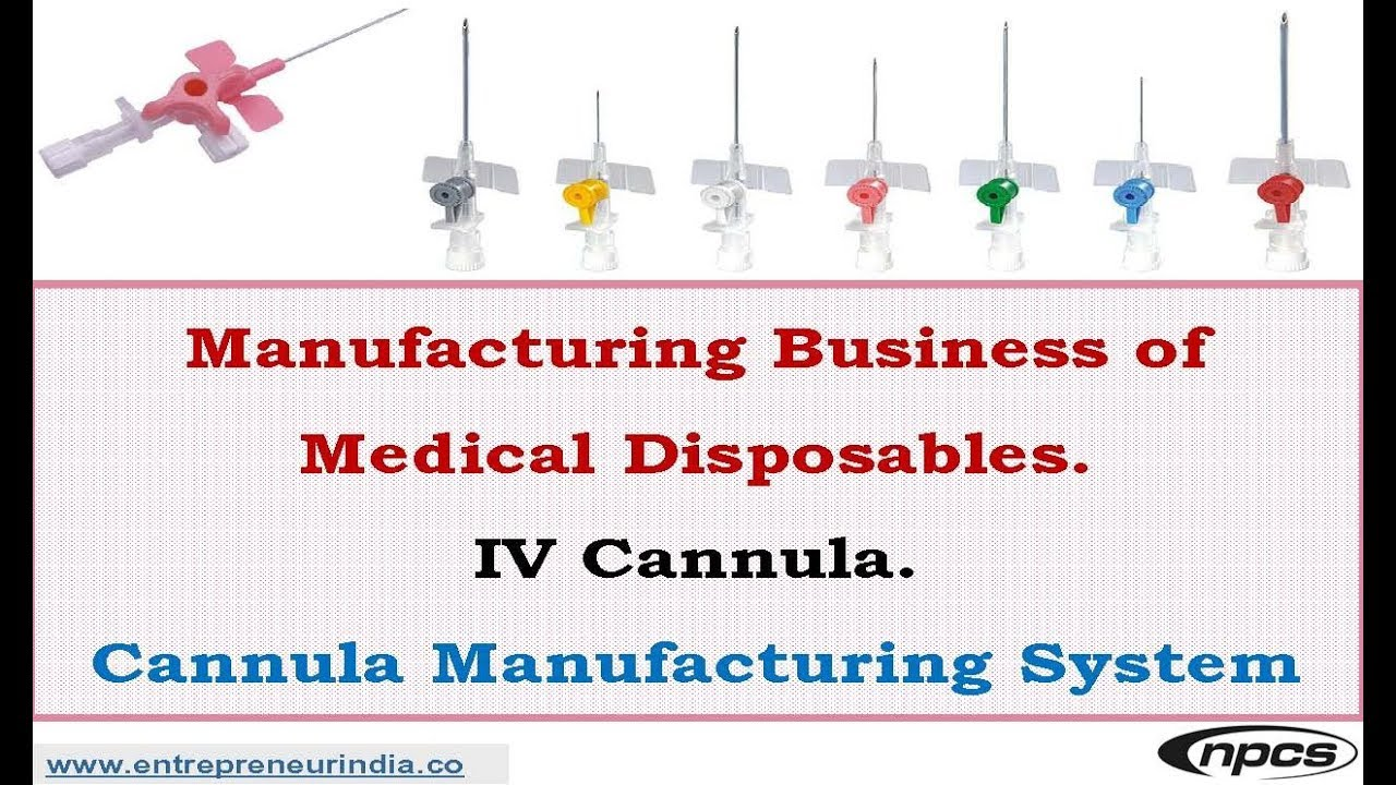 Manufacturing Business of Medical Disposables  IV Cannula  Cannula  Manufacturing System