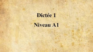 【Dictée FLE】 Dictée n° 1 - Niveau A1 (15 minutes)