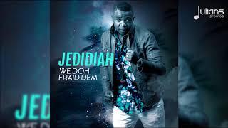 jedidiah-we-doh-fraid-dem-quot2018-gospel-socaquot-trinidad