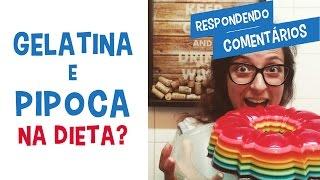 POSSO COMER GELATINA E PIPOCA NA DIETA? Respondendo Comentários nº22 | Saúde na Rotina