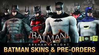 Batman: Arkham Knight - All Batman Skins & Pre-Order Bonuses
