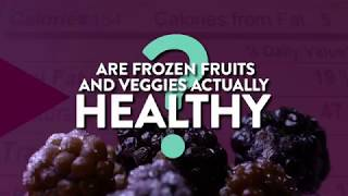 Are Frozen Fruits And Veggies Actually Healthy? | Health