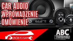 Budowa car audio od podstaw (wprowadzenie)  - [ABC tuningu #8]