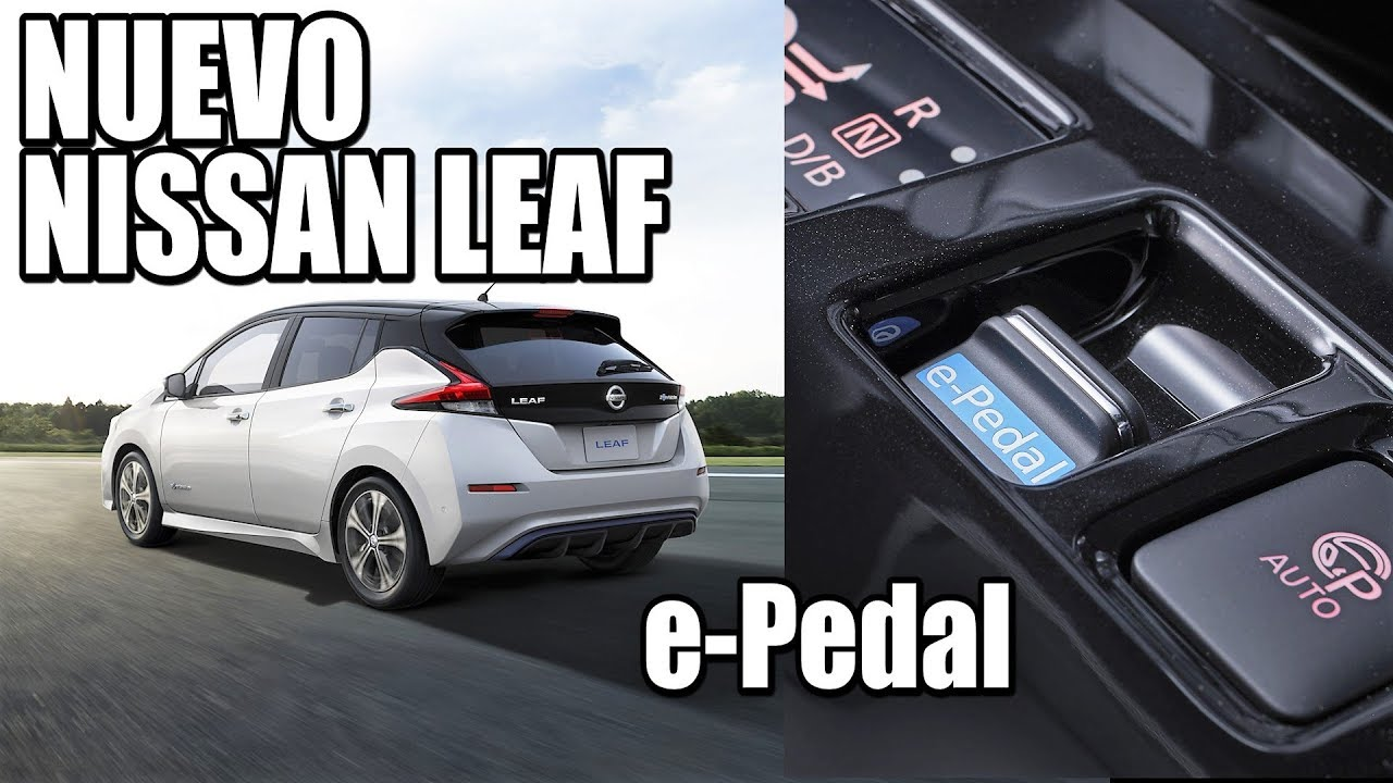 nuevo nissan leaf sistema e pedal novedad o marketing youtube. Black Bedroom Furniture Sets. Home Design Ideas