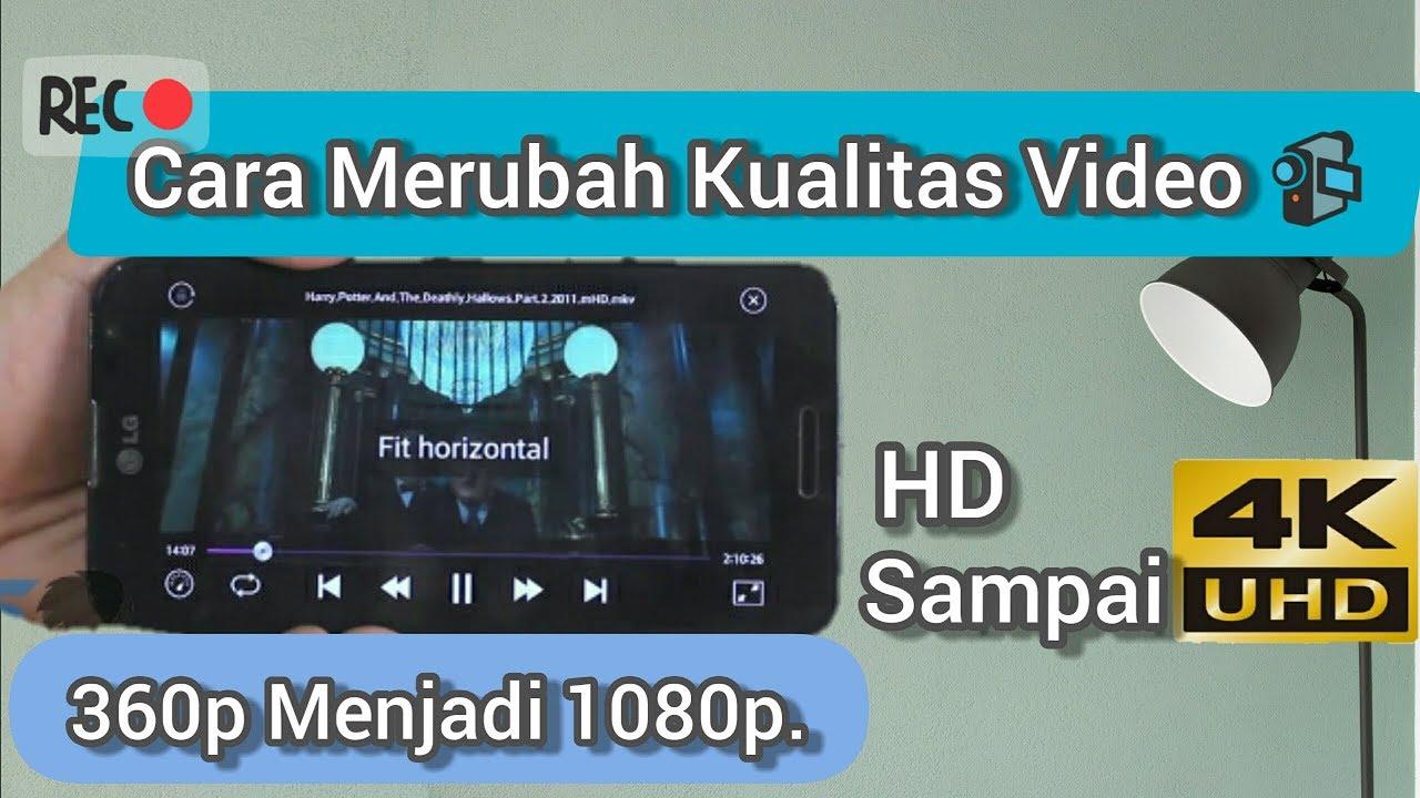 Tutorial Cara Merubah Kualitas Video Menjadi Hd Di Smartphone Youtube