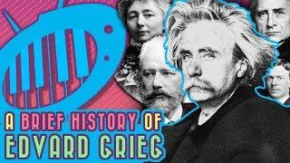 A Brief History of Edvard Grieg
