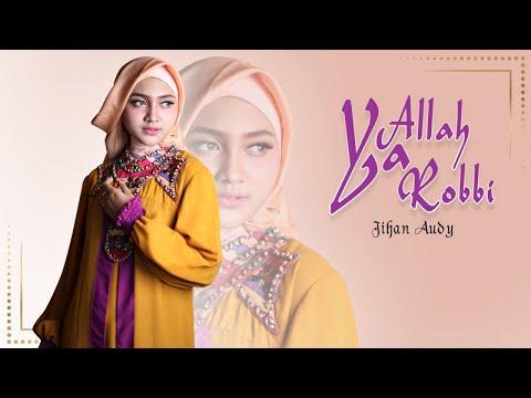Jihan Audy Ya Allah Ya Robbi Official Music Video