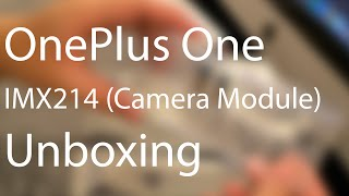 oneplus one imx214 camera module unboxing