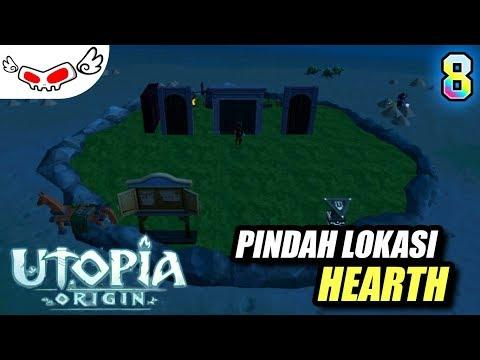 Pindah Lokasi Hearth | Utopia Origin Indonesia #8