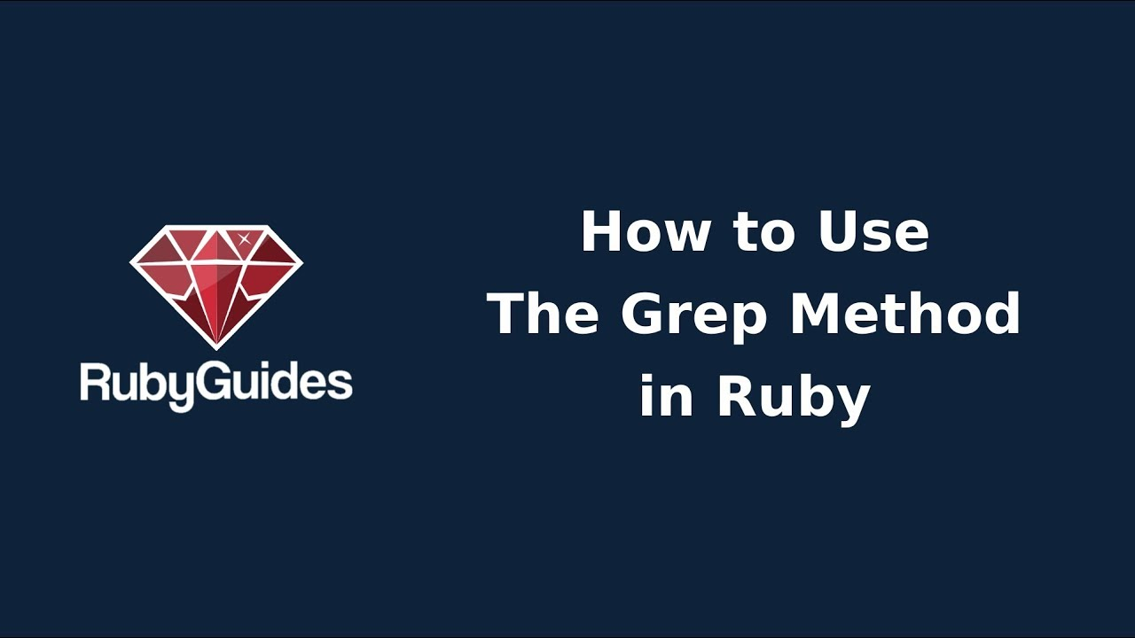 How to Use the Ruby Grep Method (With Examples) - RubyGuides
