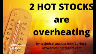 Two hot stocks are overheating