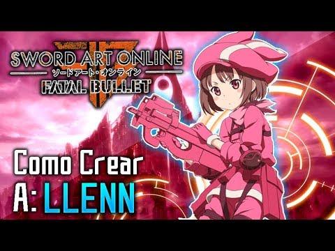 Como Crear A LLENN En Sword Art Online Fatal Bullet
