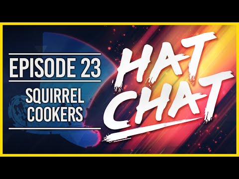 Hat Chat Ep.23 - Squirrel Cookers [Hat Films Podcast]