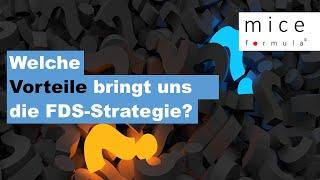 Welche Vorteile bringt uns die FDS-Strategie?