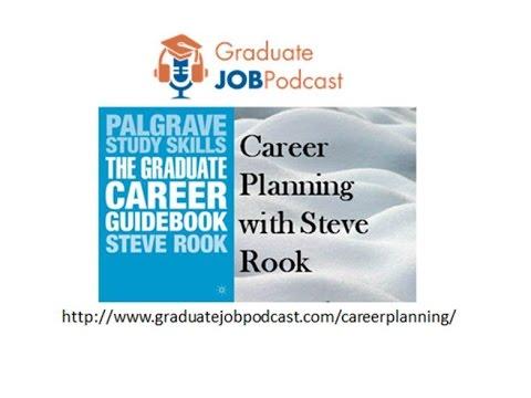 Career Planning with Steve Rook - Graduate Job Podcast #4