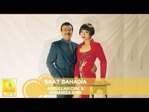 Abdullah Chik & Noraniza Idris- Saat Bahagia