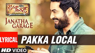 Janatha Garage Songs  Pakka Local Lyrical Video  Jr Ntr  Samantha  Nithya Menen  Dsp