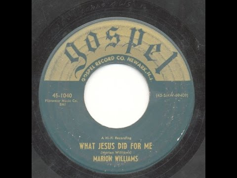 Marion Williams - What Jesus Did For Me