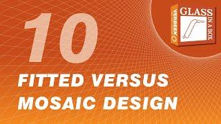 10. Fitted Versus Mosaic Design