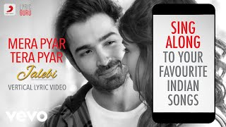 Mera Pyar Tera Pyar - Love Songs | Official Arijit Singh Vertical Lyric Video Playlist