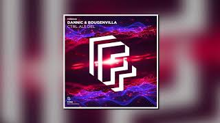 Dannic & Bougenvilla - Ctrl Alt Del (Extended Mix) Video