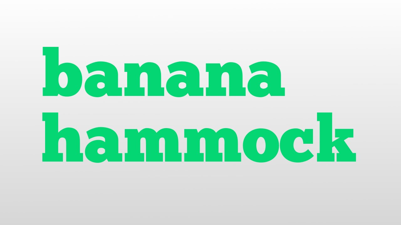 banana hammock meaning and pronunciation banana hammock meaning and pronunciation   youtube  rh   youtube
