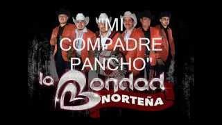 MI COMPADRE PANCHO - BONDAD NORTENA 2015
