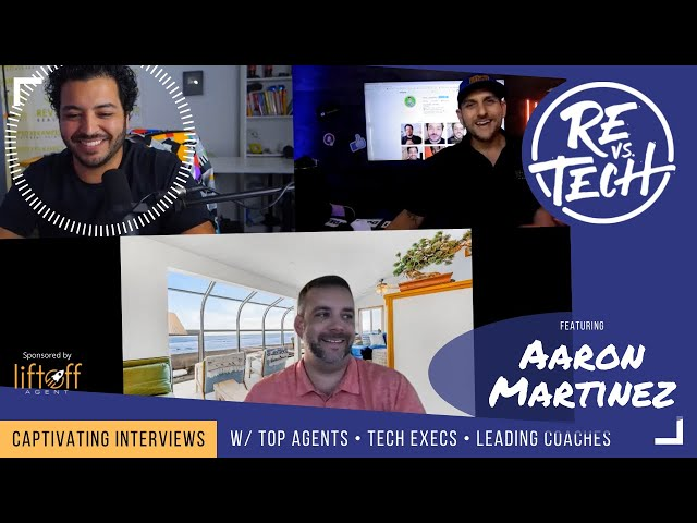 AARON MARTINEZ - HOW AND WHY REALTORS SHOULD LEVERAGE YOUTUBE MARKETING | RE vs. TECH | Ep#105