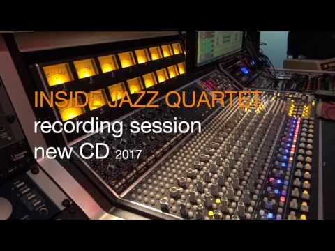 INSIDE JAZZ QUARTET  Recording Session new CD 2017