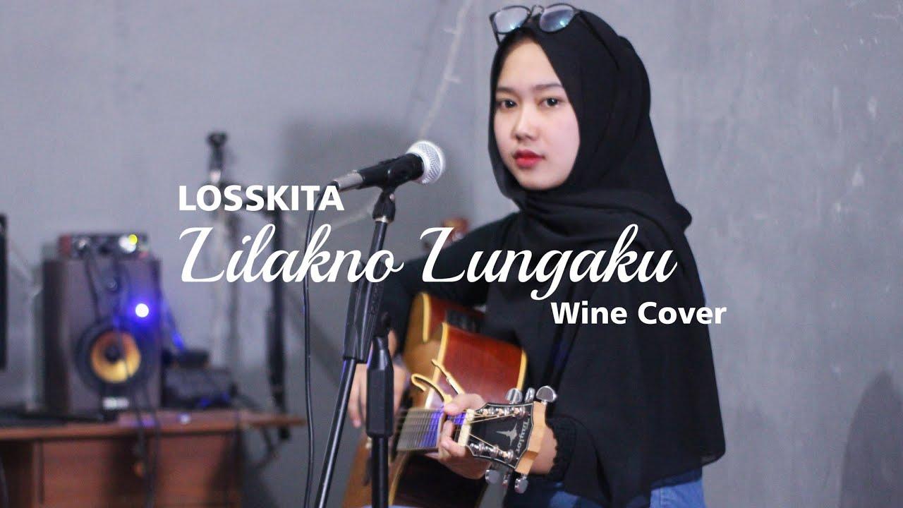 Download lilakno lungaku - LOSSKITA ( Wine ft Tony ) Live Cover