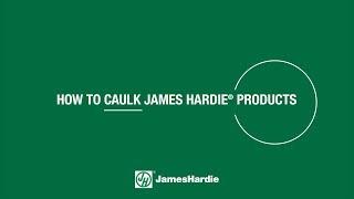 How To Caulk James Hardie® Products - HardiePlank
