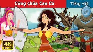Công chúa Cao Cả | The Divine Princess in Vietnamese | Truyện cổ tích việt nam