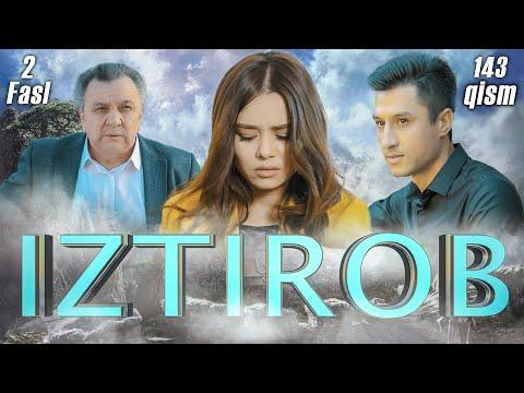 Iztirob (O'zbek Serial) I Изтироб (Ўзбек сериал) 143 - Qism 2-Fasl