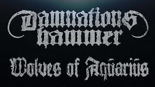 DAMNATION'S HAMMER - Wolves Of Aquarius (Lyric Video)