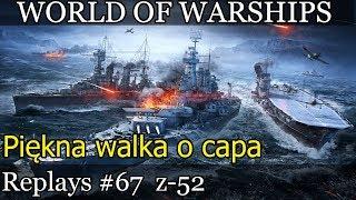 Z-52 piękna walka o capa - World of Warships (Wows) replays #67