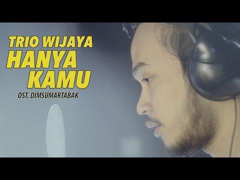 TRIO WIJAYA | Hanya Kamu (Cover) OST. Dimsumartabak