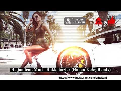 Heijan feat. Muti - Hokkabazlar (Hakan Keleş Remix) indir