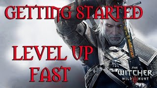 The Witcher 3 - Level Up Fast (Getting Started)