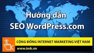 Cách SEO Wordpress.com lên TOP 1 GOOGLE (Phần 2 )