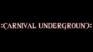 Carnival Underground Introduction