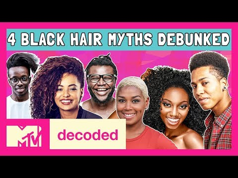 4 Black Hair Myths Debunked | Decoded | MTV