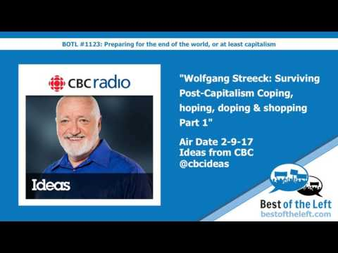 Wolfgang Streeck: Surviving Post-Capitalism Coping, hoping, doping & shopping Part 1 - Ideas fr...