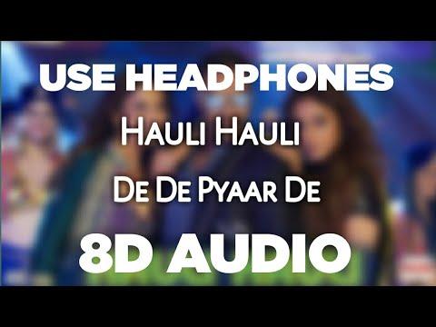 HAULI HAULI (8D AUDIO) De De Pyaar De   Ajay Devgn, Tabu, Rakul   Neha Kakkar, Garry Sandhu