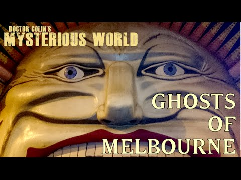 The Ghosts of Melbourne | Doctor Colin's Mysterious World