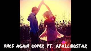 once again cover ft. afallinqstar