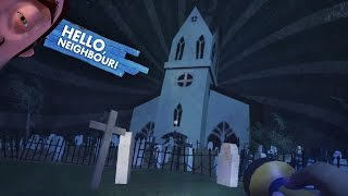 SECRET CHURCH GRAVEYARD and HIGHSCHOOL?!! (Hello Neighbor Alpha 3 / Hello Neighbour Gameplay)