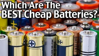 Which Are The Best Cheap Batteries? I Was Surprised At The Result!